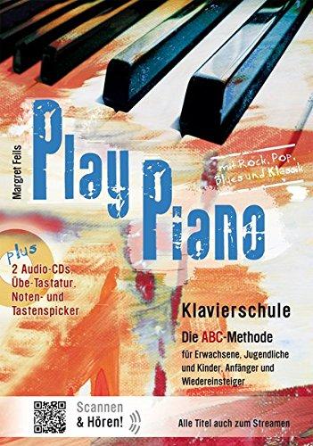 Play Piano / Klavierbücher von Margret Feils: Play Piano / Play Piano - Die Klavierschule: Klavierbücher von Margret Feils / Die ABC-Methode für ... und Kinder, Anfänger und Wiedereinsteiger (Anfänger Für Jazz Piano)