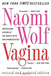 Vagina: Revised and Updated by Wolf, Naomi (2013) Taschenbuch