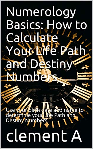 Numerology Basics: How to Calculate Your Life Path and