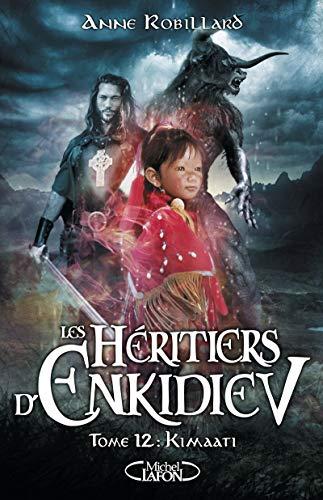 Les Héritiers d'Enkidiev - tome 12 Kimaati (12)