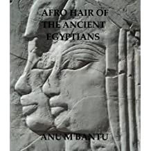 Afro Hair of the Ancient Egyptians (English Edition)