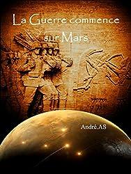 LA GUERRE COMMENCE SUR MARS