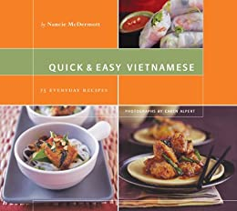 Quick & Easy Vietnamese: 75 Everyday Recipes par [McDermott, Nancie]