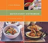 Quick & Easy Vietnamese: 75 Everyday Recipes