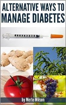 Alternative ways to manage diabetes by [wilson, merle]