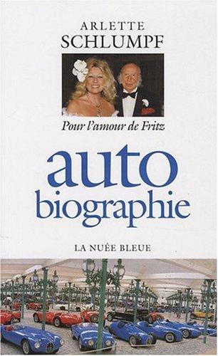 Auto biographie - Pour l'amour de Fritz par Arlette Schlumpf