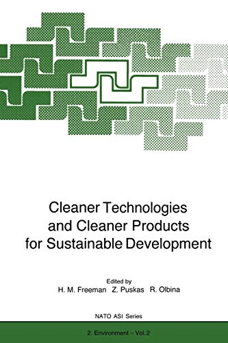 Cleaner Technologies and Cleaner Products for Sustainable Development (Nato Science Partnership Subseries: 2, Band 2) - Entsorgung Cleaner