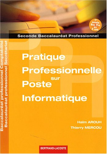 Pratique professionnelle sur poste informatique 2e Bac pro comptabilité/secrétariat