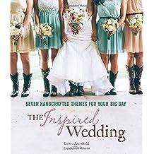 The Inspired Wedding by Emma Arendoski (2014-09-16)