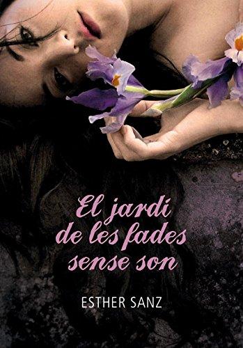 El jardí de les fades sense son (El bosc 2) (Ellas de Montena) por Esther Sanz