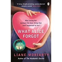 What Alice Forgot by Moriarty, Liane (2010) Paperback