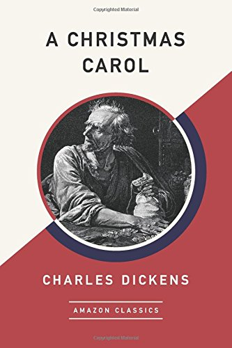 A Christmas Carol (AmazonClassics Edition)