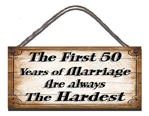 Gigglewick Gifts Wooden Funny Neuheit Schild, die ersten 50Jahren Ehe sind immer die härtesten