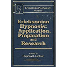 Ericksonian Hypnosis: Application, Preparation and Research
