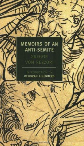Memoirs Of An Anti-Semite (New York Review Books (Paperback)) por Gregor von Rezzori