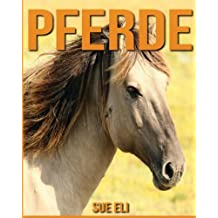 Pferde: Kinderbuch über Pferde mit sagenhaften Bilder & viel Wissenswertes