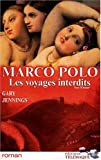 Marco Polo : les voyages interdits. 1, Vers l'Orient / Gary Jennings | JENNINGS, Gary. Auteur