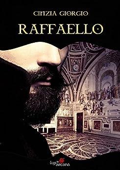 Raffaello (Lux in Arcana Vol. 1) di [Giorgio, Cinzia]