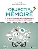 Image de Objectif mémoire: Au lycée et à l'université, (re)trouvez le goût de travailler avec plaisir et efficacité
