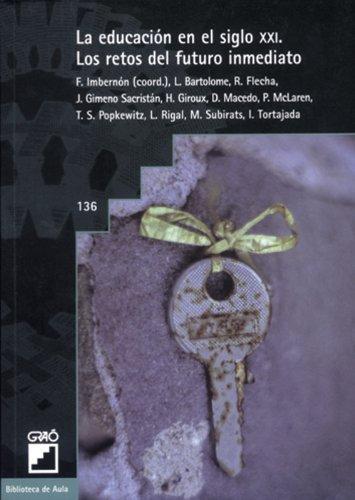 La educación en el siglo XXI: 136 (Biblioteca De Aula)