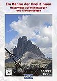 """Im Banne der drei Zinnen - """"Unterwegs auf Höhenwegen und Klettersteigen"""" (2 DVDs)"""