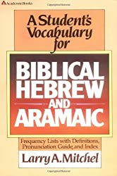 Student's Vocabulary for Biblical Hebrew and Aramaic, A by Larry A. Mitchel (1984-05-04)