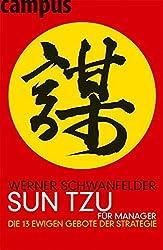 Sun Tzu für Manager: Die 13 ewigen Gebote der Strategie