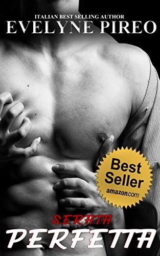 Serata Perfetta: Erotic Story di Evelyne Pireo
