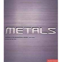 Materials for Inspirational Design: Metals (Materials for Inspirational Design S.)