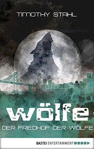 Der Friedhof der Wölfe (Wölfe-Serie 5)