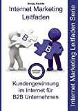 Internet Marketing B2B: Internet Marketing Leitfaden für B2B-Unternehmen