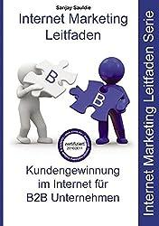 Internet Marketing B2B: Internet Marketing Leitfaden für B2B-Unternehmen