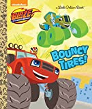 Bouncy Tires! (Blaze and the Monster Machines) (Blaze and the Monster Machines: Little Golden Books)