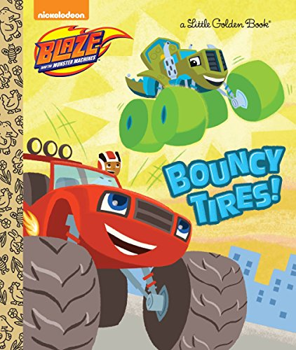 Bouncy Tires! (Blaze and the Monster Machines) (Blaze and the Monster Machines: Little Golden Books) por Mary Tillworth