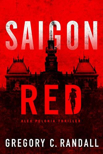Saigon Red (Alex Polonia Thriller Book 2) by Gregory C. Randall