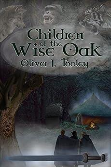 Children of the Wise Oak (English Edition) par [Tooley, Oliver J.]