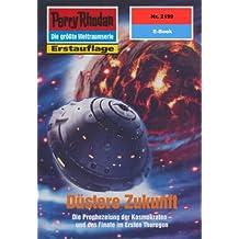 """Perry Rhodan 2199: Düstere Zukunft (Heftroman): Perry Rhodan-Zyklus """"Das Reich Tradom"""" (Perry Rhodan-Erstauflage)"""