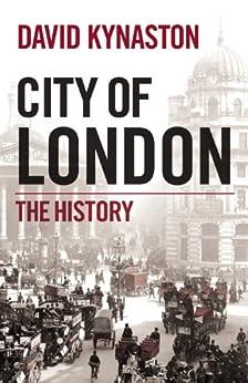 City of London: The History by [Kynaston, David]