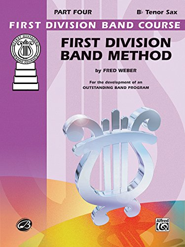 First Division Band Method, Part 4: B-Flat Tenor Saxophone (First Division Band Course)