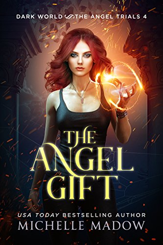 The Angel Gift (Dark World: The Angel Trials Book 4) (English Edition)