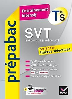 SVT Tle S (spécifique & spécialité) - Prépabac Entraînement intensif : objectif filières sélectives - Terminale S