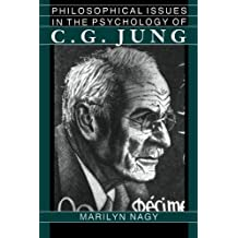 Philosophical Issues in the Psychology of C. G. Jung by Marilyn Nagy (1991-01-22)