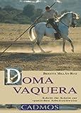 Doma Vaquera: Schritt für Schritt zur spanischen Arbeitsreitweise (Cadmos Pferdewelt) (German Edition)