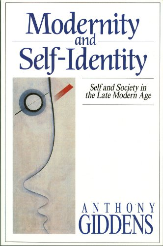 Modernity and Self-Identity: Self and Society in the Late Modern Age por Anthony Giddens