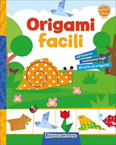 Origami facili. Ediz. illustrata