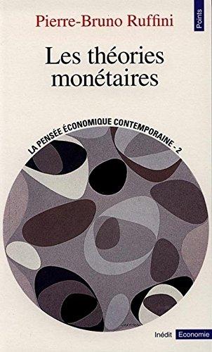 Les Théories monétaires (série : La Pensée économique contemporaine)