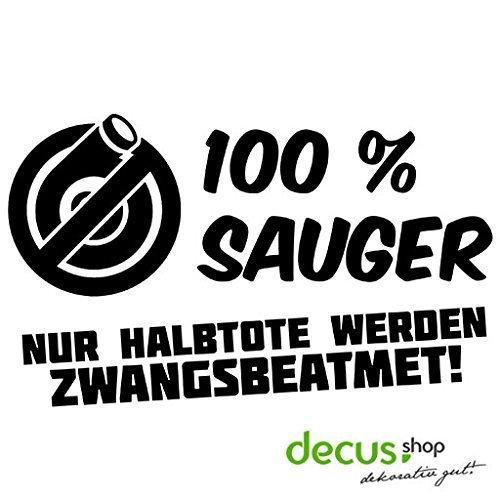 100 % Sauger / nur Halbtote werden zwangsbeatmet ... // Sticker OEM JDM Style Aufkleber (weiss)