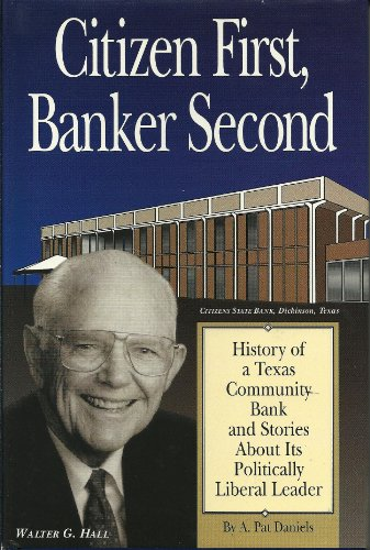 citizen-first-banker-second-history-of-a-texas-community-bank-and-stories-about-its-politically-libe