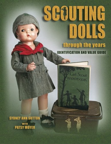 Scouting Dolls Through the Years: Identification and Value Guide (Girl-scout-puppe)