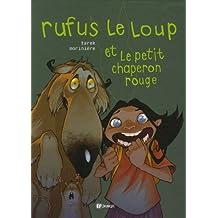 Rufus le loup et le petit chaperon rouge